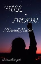 Full Moon //Derek Hale// by UnoticedFangirl