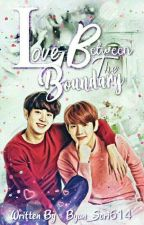💘Love Between The Boundary💘 by Byun_Sori614