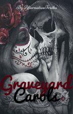 Graveyard Carols (Finished) by AlternativeTruths