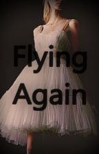 Flying Again by KallyRy