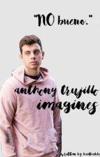 Anthony Trujillo Imagines by idgafbbg