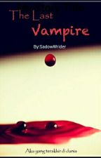 The Last Vampire by SadowWrider
