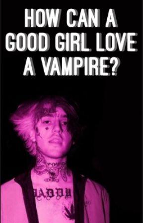 How Can a Good Girl Love a Vampire? by givemealobotomy