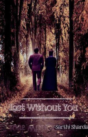 Lost Without You by SarthiSharda