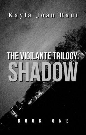 The Vigilante Trilogy: Shadow [1]  AVAILABLE ON AMAZON! by wizardinq