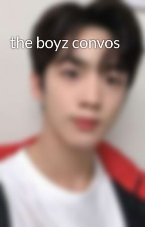 the boyz convos by saintsomi