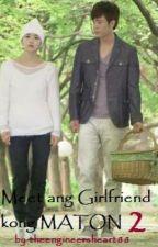 Meet Ang Girlfriend Kong MATON BOOK 2 ON GOING by theengineersheart88