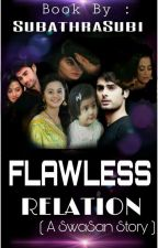 Flawless Relation ❤  by SubathraSubi