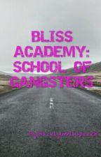 BLISS ACADEMY:SCHOOL OF GANGSTERS by Kookienightmare28