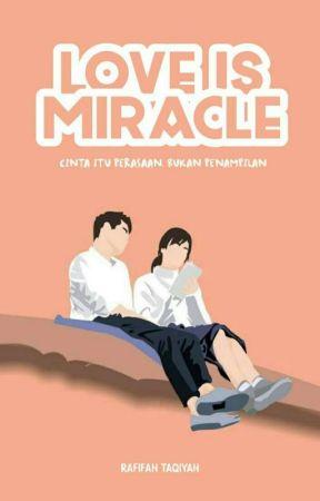 Love Is Miracle [COMPLETED] by Rafifah_Taqiyah