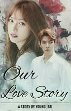 Our Love Story (Kumpulan Oneshoot BaekSena) by young_ssi