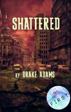 Shattered by blackbird46