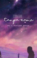 Kisah Tanpa Nama by Athiyahpasya