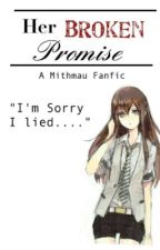 Her Broken Promise // Mithmau Fanfiction by Just_a_brick_wall