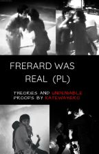 Frerard was real (pl) by katewayiero