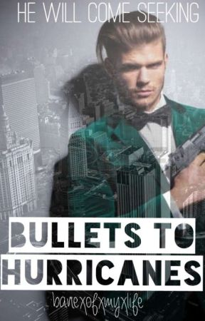 Bullets To Hurricanes by BanexofxmyxLife