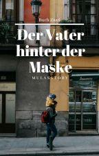 Der Vater hinter der Maske by mulasstory