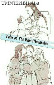 Tales of The Blue Mountains by TMNT221BHobbit