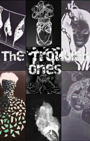 The Troubled Ones ( Kinda A Cliche Story)  by jokerivory