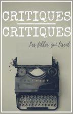 Critiques, critiques by LesFillesQuiLisent