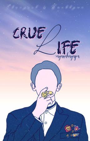 Cruel Life [Sudah Terbit] by sayanakayapa