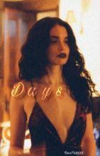 Days by RosePetalXx