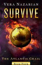 SURVIVE: The Atlantis Grail (Book Four) - Preview by VeraNazarian