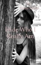 Hide who I really am •Dutch• {voltooid} by ElineT2003