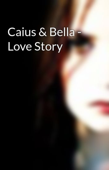 Twilight Fanfiction Bella And Caius Mates