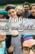 Vivendo com Youtubers by mmah_marques