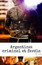 Argentine: criminel et favela  by lawu14