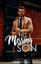 HIS MISSING SON by Rukky360