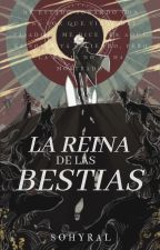 La Reina de las Bestias by sohiraldo