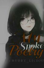 My spoken Poetry by your_illegirl