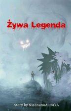 Żywa Legenda by NieZnanaAutorkA