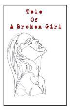 Tale of A Broken Girl  by shittyzi