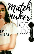 Matchmaker Hotline | √ by peaxhi