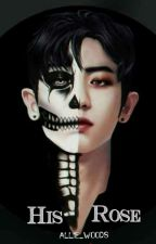 His Rose || Chanyeol  by Allie_Woods