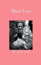BLIND LOVE (h.s)   UNDER EDITION by harryvouz