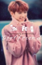 His Fake Girlfriend || L•F B1// COMPLETED by SUGAAALOVER