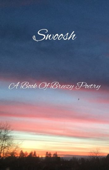 Swoosh - a book of breezy poetry