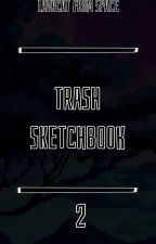 Trash Sketchbook 2 by LavacatFromSpace