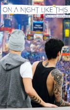 On a Night Like This - One Shot Ziam by AustinGreenberg