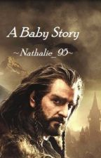 A Baby Story (ThorinxReader) by Nathalie_95