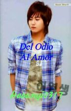 Del Odio Al Amor (Heo Young Saeng Y Tu) by Heoanyi0317