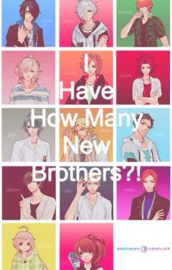 I Have How Many New Brothers?! (Brothers Conflict fanfiction)