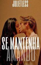 Se Mantenha Amando by julietless