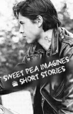 [Sweet Pea] Imagines & Short Stories by LazyNeonMonster