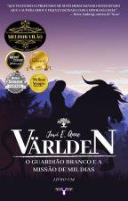 VÄRLDEN - A Criação, o Guardião e o Filho do Mal Primordial (Livro 1) by JuvianneB