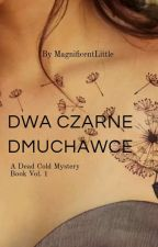 Dwa Czarne Dmuchawce by LittleSwan01